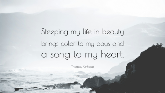 982213-thomas-kinkade-quote-steeping-my-life-in-beauty-brings-color-to-my-1